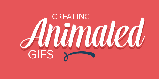 Creating Animated GIFs
