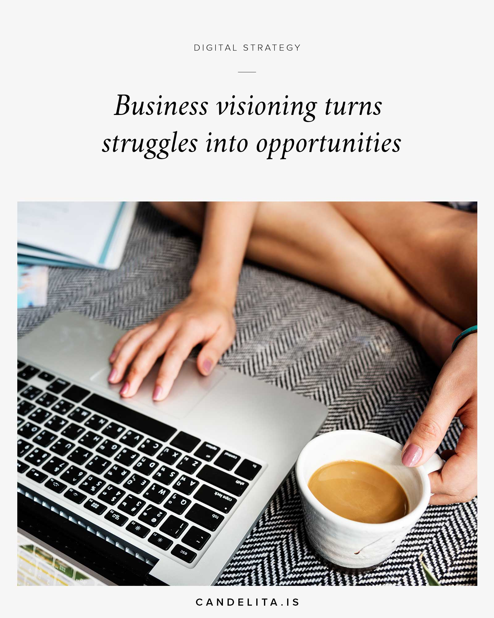 Business visioning turns struggles into opportunities