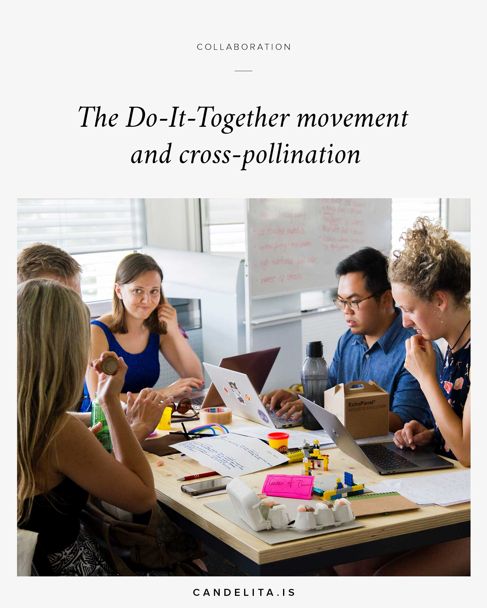 The Do-It-Together movement and cross-pollination