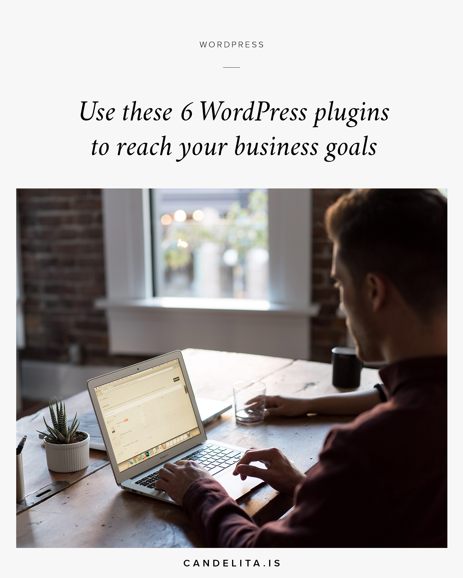 Use these 6 WordPress plugins to reach your business goals